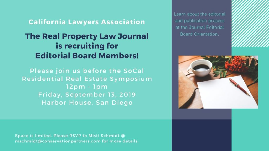 Call for Editorial Board Members flyer. Join us before the SoCal Resident Real Property Estate Symposium (12 noon - 1 PM)! Learn about the editorial and publication process at the Journal Editorial Board Orienntation.