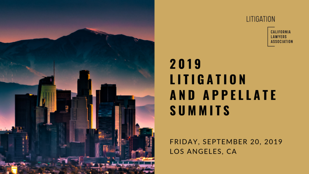 2019 Litigation and Appellate Summits on Friday, September 20, 2019 in Los Angeles.