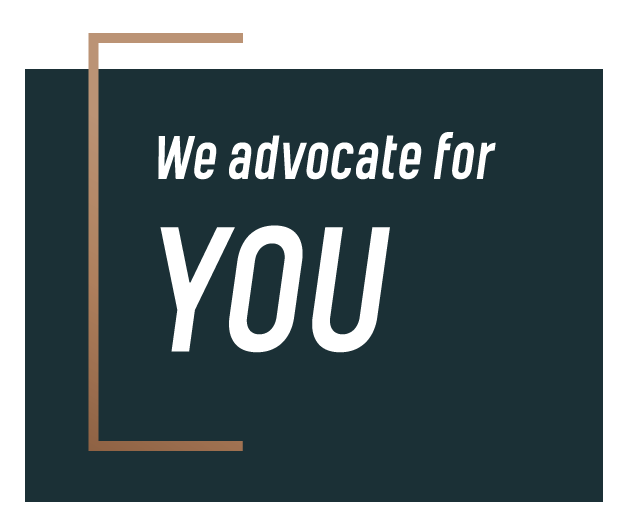 We advocate for you.