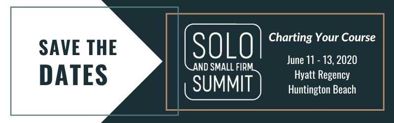 Solo and Small Firm Summit. Charting Your Course June 11-13, 2020 Hyatt Regency Huntington Beach