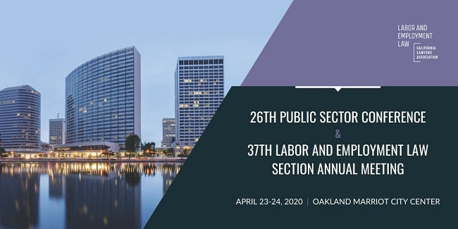 graphic for the 26th Public Sector Conference and the 37th Labor and Employment Law Section Annual Meeting in Oakland