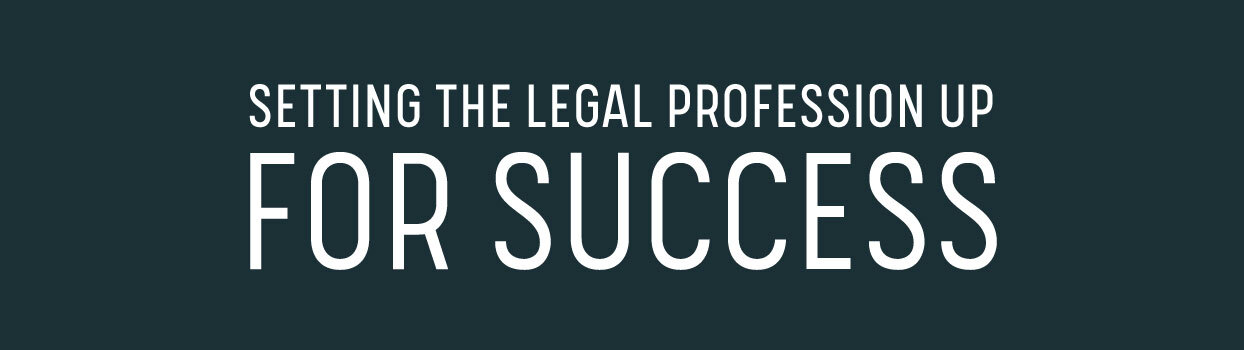 Setting the Legal Profession up for success