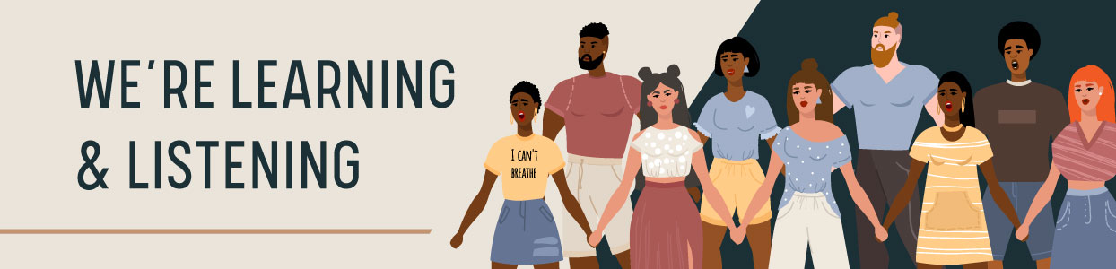 Text: We're learning and listening; Image: Illustration of diverse group of people lined up and holding hands