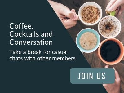 Image reads: Coffee, Cocktails and Conversation. Take a break for casual chats with other members. Join Us