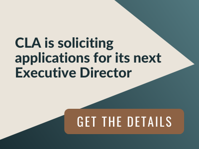 Image reads: CLA is soliciting applications for its next Executive Director. Get the details